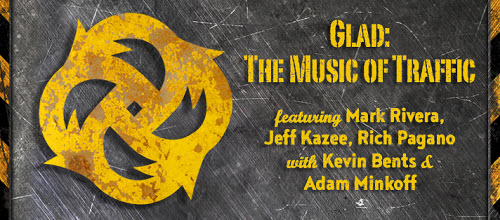 GLAD: THE MUSIC OF TRAFFIC